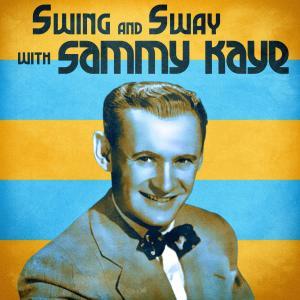 อัลบัม Swing and Sway with Sammy Kaye (Remastered) ศิลปิน Sammy Kaye