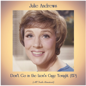 Album Don't Go in the Lion's Cage Tonight (EP) from Julie Andrews
