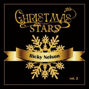 Ricky Nelson的專輯Christmas Stars: Ricky Nelson, Vol. 2