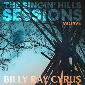 Billy Ray Cyrus的專輯The Singin' Hills Sessions - Mojave