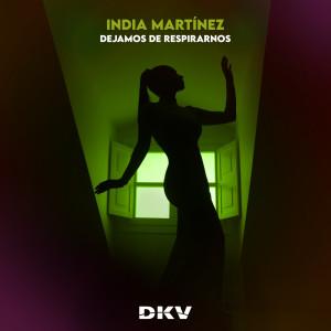 India Martinez的專輯Dejamos de Respirarnos (DKV)