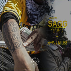 Album We All We Got (feat. Sean2miles & Twiin614) from Young Sagg