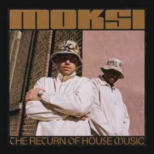 Album The Return of House Music from Moksi