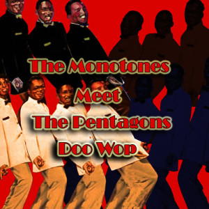 Album The Monotones Meet the Pentagons Doo Wop from The Pentagons