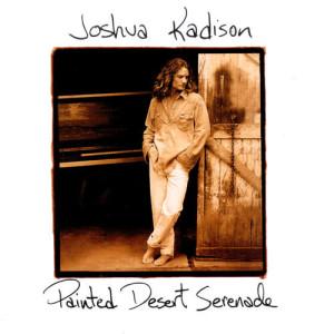 Album Painted Desert Serenade from Joshua Kadison