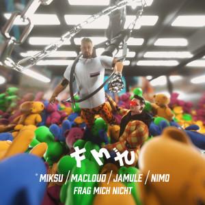 Album Frag mich nicht (Explicit) from Miksu / Macloud