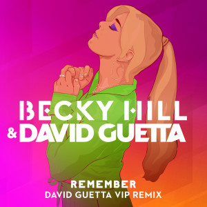 Becky Hill的專輯Remember (David Guetta VIP Remix)