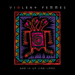 Album Add It Up (Live) from Violent Femmes
