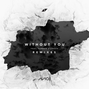 Without You 2017 Avicii; Sandro Cavazza