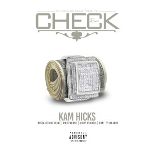 Album Check (Remix) [feat. Mista Commercial, Dune By Da Way, RAJITHEONE & Ricky Ruckus] (Explicit) from Kam Hicks