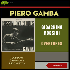 Album Gioachino Rossini: Overtures (Album of 1961) from London Symphony Orchestra