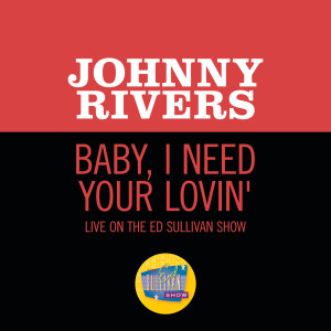 Album Baby, I Need Your Lovin' from Johnny Rivers