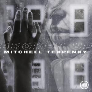 Broken Up dari Mitchell Tenpenny