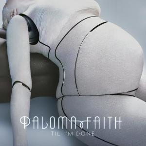 收聽Paloma Faith的'Til I'm Done (Matrix & Futurebound Remix) [Radio Edit]歌詞歌曲