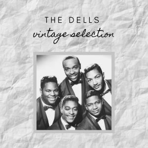 Album The Dells - Vintage Selection from The Dells