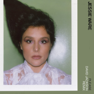 Please (David Jackson Remix) dari Jessie Ware