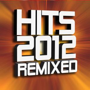 Remix Factory的專輯Hits 2012 Remixed Workout