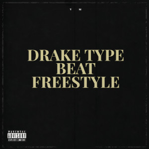 Album Drake Type Beat Freestyle (Explicit) from YM