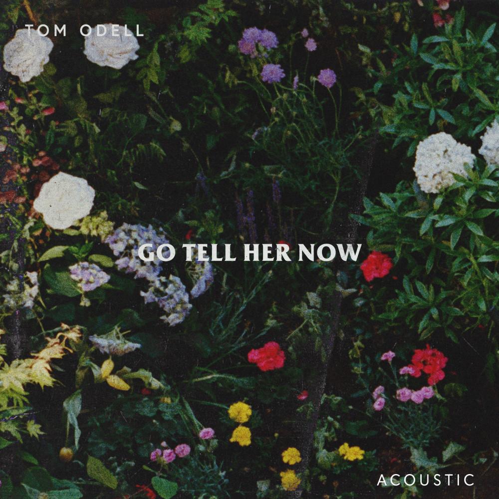 Go Tell Her Now (Acoustic) 2019 Tom Odell