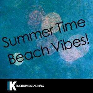Instrumental King的專輯Summer Time Beach Vibes!