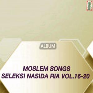 Moslem Songs Seleksi, Vol. 16-20