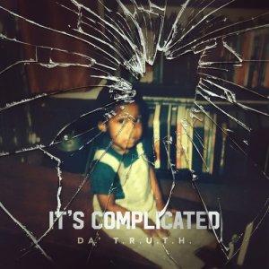 Album It's Complicated from Da' T.R.U.T.H.