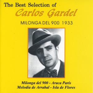 Carlos Gardel的專輯The Best Selection Of Carlos Gardel Milonga del 900 al 1933