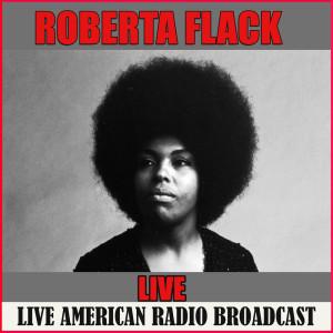 Roberta Flack的專輯Roberta Flack - Live