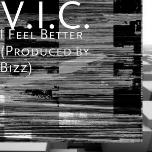 Album I Feel Better (Explicit) from V.I.C.