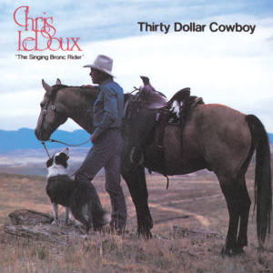 Thirty Dollar Cowboy 1983 Chris Ledoux