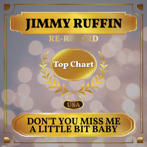 Album Don't You Miss Me a Little Bit Baby (Billboard Hot 100 - No 68) from Jimmy Ruffin