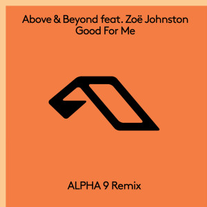 Album Good For Me (ALPHA 9 Remix) from Above & Beyond