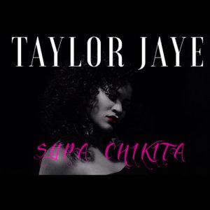 Album Supa Chikita Single from Taylor Jaye
