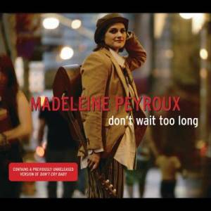 Madeleine Peyroux的專輯Don't Wait Too Long