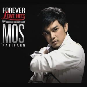 มอส ปฏิภาณ的專輯FOREVER LOVE HITS by MOS PATIPARN