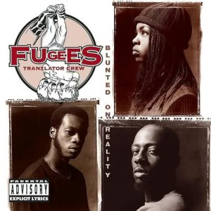 Blunted On Reality dari Fugees