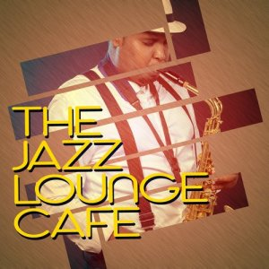 Album The Jazz Lounge Cafe from Various Artists