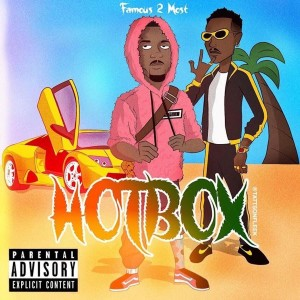Album Hotbox (feat. Harvey J) from Famous 2 Most