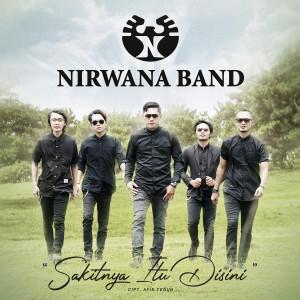 Sakitnya Itu Disini - Single dari Nirwana Band