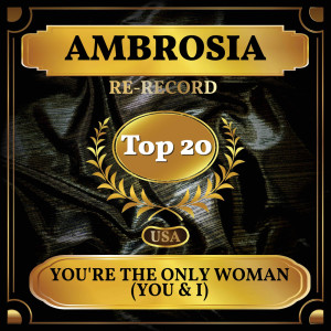 Album You're the Only Woman (You & I) (Billboard Hot 100 - No 13) from Ambrosia