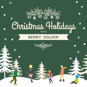 Album Christmas Holidays with Benny Golson from Benny Golson