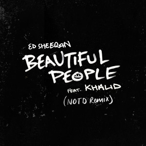 Ed Sheeran的專輯Beautiful People (feat. Khalid) [NOTD Remix]