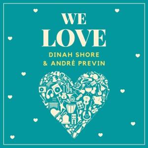Andre Previn的專輯We Love Dinah Shore & Andrè Previn