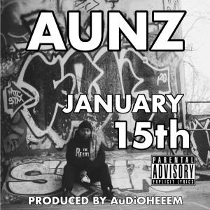 Album January 15th (Explicit) from Aunz