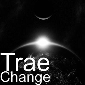 Album Change (Explicit) from Trae