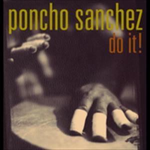 Do It! 2005 Poncho Sanchez