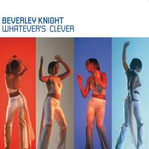 Beverley Knight的專輯Whatever's Clever