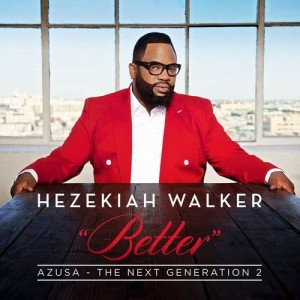 Album Azuza The Next Generation 2 Better from Hezekiah Walker