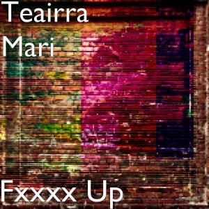 Album Fxxxx Up (Explicit) from Teairra Mari