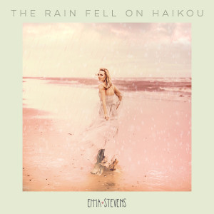 Emma Stevens的專輯The Rain Fell on Haikou